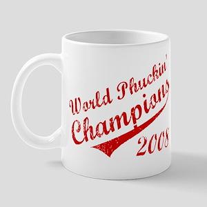 World Phuckin Champions 2008 Mug