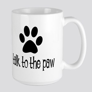 Talk to the Paw Large Mug