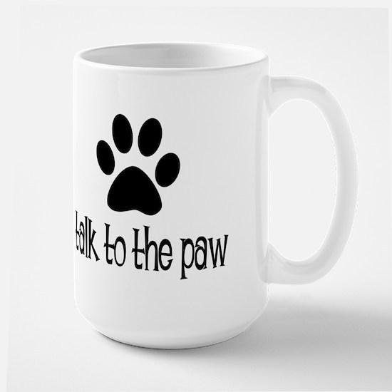 Talk to the Paw Large Mug