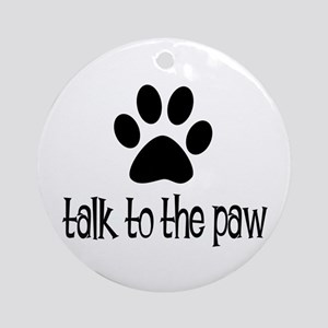 Talk to the Paw Christmas Ornament