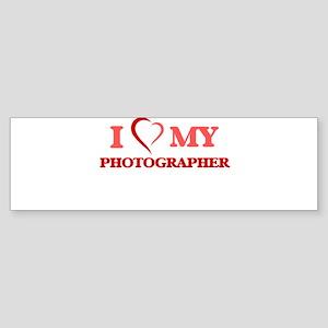 I love my Photographer Bumper Sticker