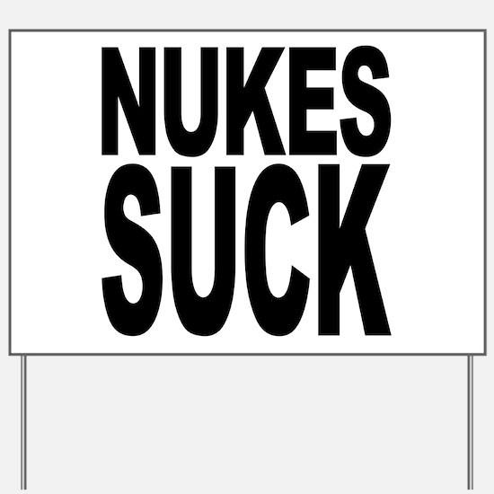 Nukes Suck Yard Sign