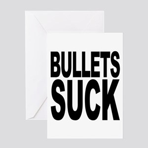 Bullets Suck Greeting Card