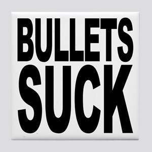 Bullets Suck Tile Coaster