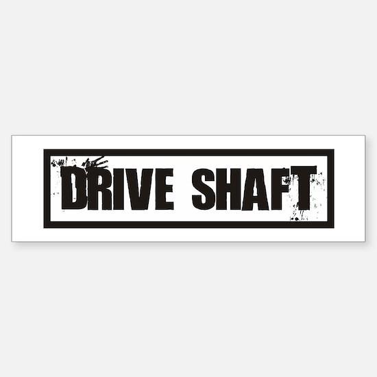 Drive Shaft Bumper Bumper Bumper Sticker