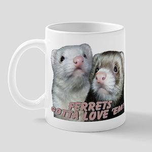 Gotta Love'em Mug