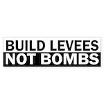 Build Levees, Not Bombs (bumper sticker)