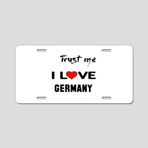 Trust me I Love Germany Aluminum License Plate
