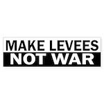 Make Levees Not War (bumper sticker)