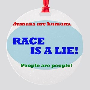Race is a Lie Round Ornament