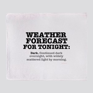 WEATHER FORECAST FOR TONIGHT - DARK. Throw Blanket