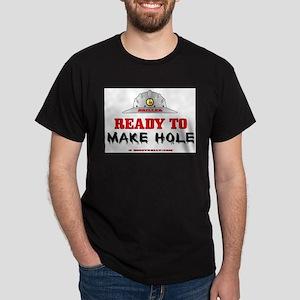 Driller Ready to Make Hole Dark T-Shirt