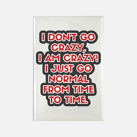 I Don't Go Crazy Magnets
