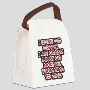 I Don't Go Crazy Canvas Lunch Bag