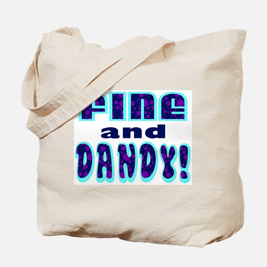 Fine and Dandy Tote Bag