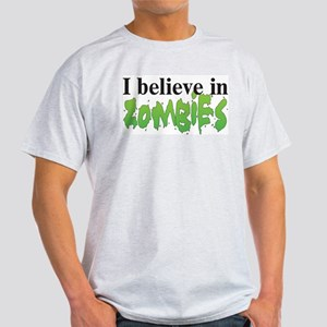 I believe in Zombies Light T-Shirt