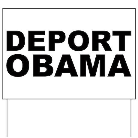 DEPORT OBAMA Yard Sign