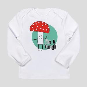 I'm A Fungi Long Sleeve T-Shirt