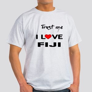 Trust me I Love Fiji Light T-Shirt