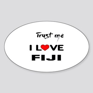 Trust me I Love Fiji Sticker (Oval)