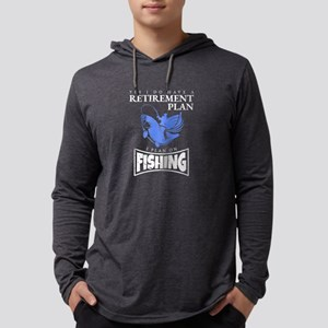 Fishing is My Retirement Plan Long Sleeve T-Shirt