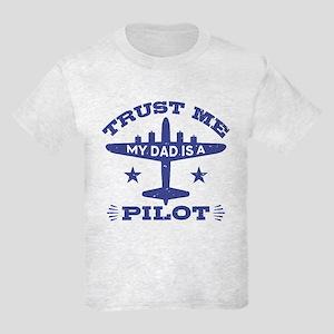 Trust Me My Dad Is A Pilot Kids Light T-Shirt