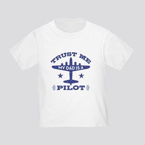 Trust Me My Dad Is A Pilot Toddler T-Shirt