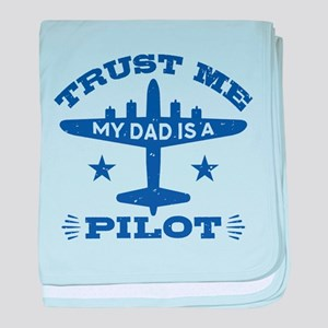 Trust Me My Dad Is A Pilot baby blanket