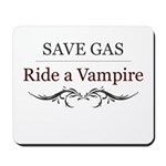 Save Gas Ride a Vampire Mousepad