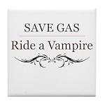 Save Gas Ride a Vampire Tile Coaster