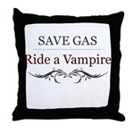 Save Gas Ride a Vampire Throw Pillow