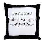 Save Gas Ride a Vampire Throw Pillow
