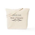 Save Gas Ride a Vampire Tote Bag