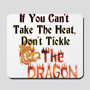 Don't tickle the Dragon Mousepad