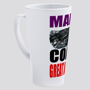 Make Coal Great Again 17 oz Latte Mug