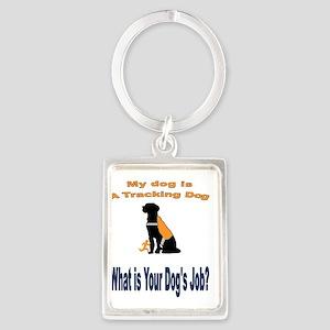 I'm a tracking dog Keychains