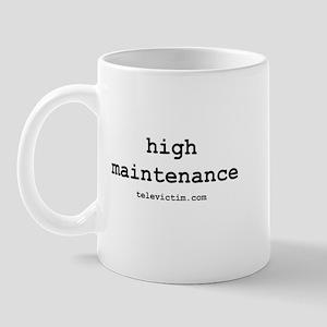 """""""high maintenance"""" Mug"""