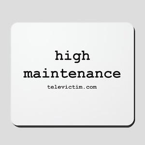 """""""high maintenance"""" Mousepad"""
