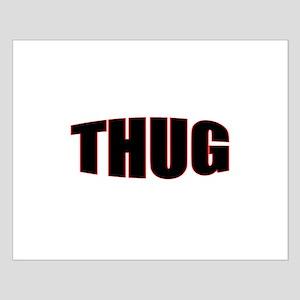 """""""THUG"""" Small Poster"""