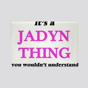 It's a Jadyn thing, you wouldn't u Magnets