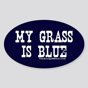 Famous My Grass is Blue Oval Sticker