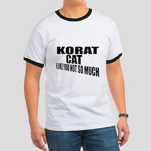 Korat Cat I Like You Not So Much Ringer T