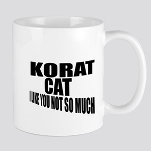 Korat Cat I Like You Not So Much 11 oz Ceramic Mug