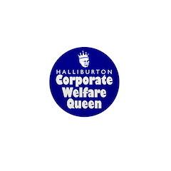 Corporate Welfare Queen. Mini Button