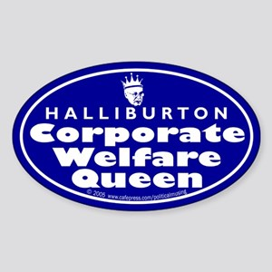 Corporate Welfare Queen. Oval Sticker