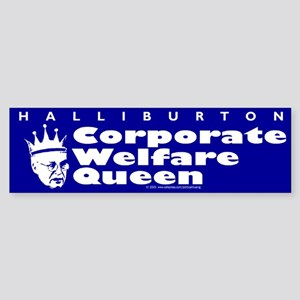 Corporate Welfare Queen. Bumper Sticker