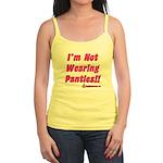 I'm Not Wearing Panties Jr. Spaghetti Tank