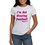 I'm Not Wearing Panties Women's T-Shirt