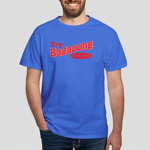 Try Bagaoong Dark T-Shirt