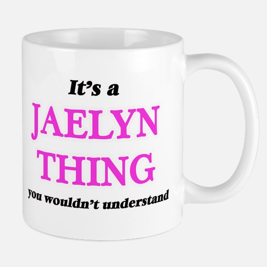 It's a Jaelyn thing, you wouldn't und Mugs